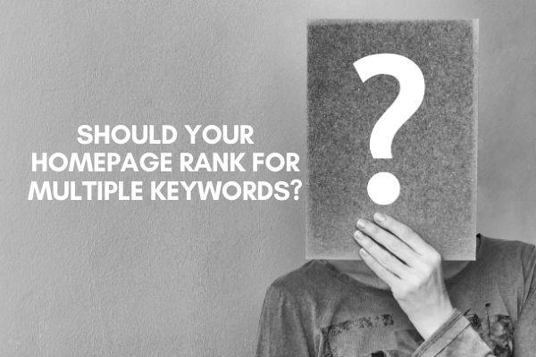 Should Homepage Rank For Multiple Keywords